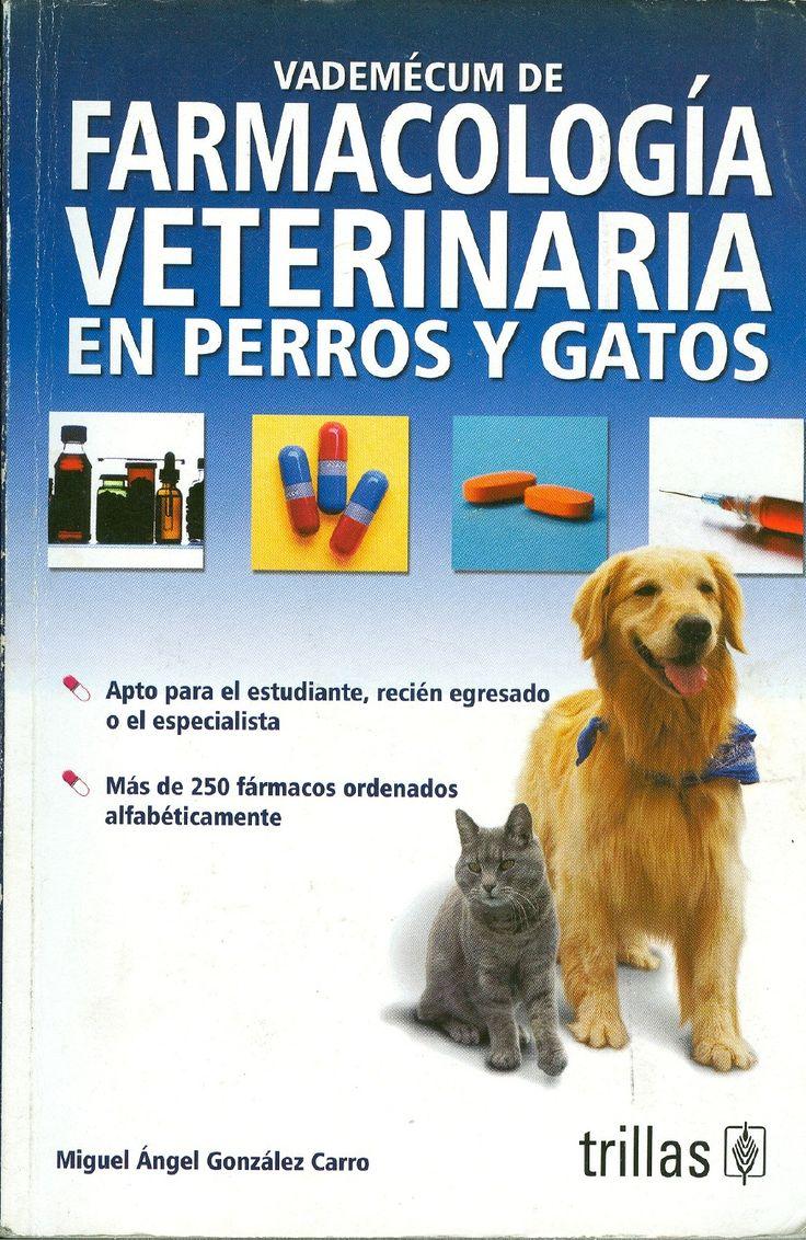 Farmacologia Veterinaria En Perros Y Gatos Farmacologia Veterinaria Veterinaria Veterinaria Y Zootecnia