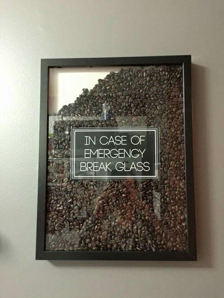 Coffee bean - In Case of Emergency Break Glass