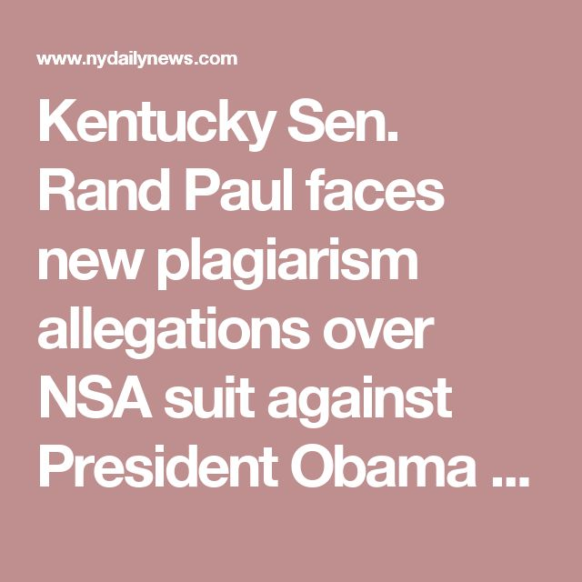 Kentucky Sen. Rand Paul faces new plagiarism allegations over NSA suit against President Obama - NY Daily News