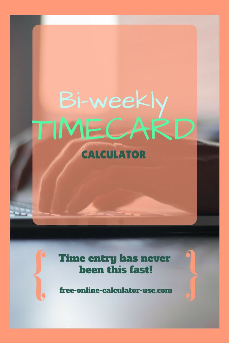 The Biweekly Time Card Calculator on this page will help you enter In and Out times as fast as possible and will then calculate total hours and gross wages all at once.