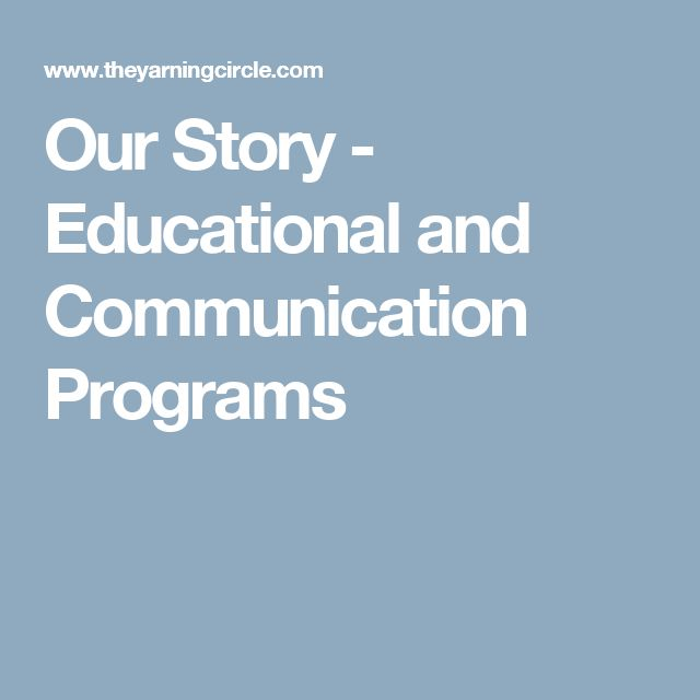 Our Story - Educational and Communication Programs