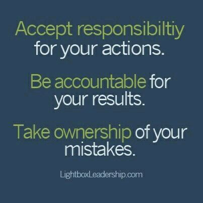Accept responsibility...