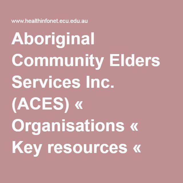 Aboriginal Community Elders Services Inc. (ACES) « Organisations « Key resources « Australian Indigenous HealthInfoNet