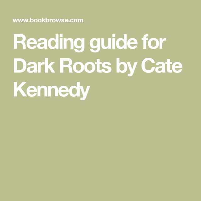 Reading guide for Dark Roots by Cate Kennedy