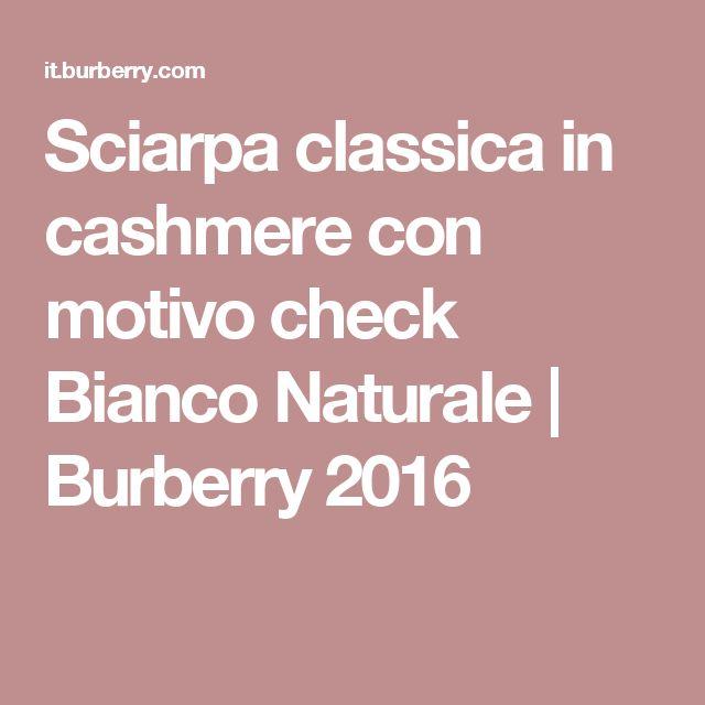 Sciarpa classica in cashmere con motivo check Bianco Naturale | Burberry 2016