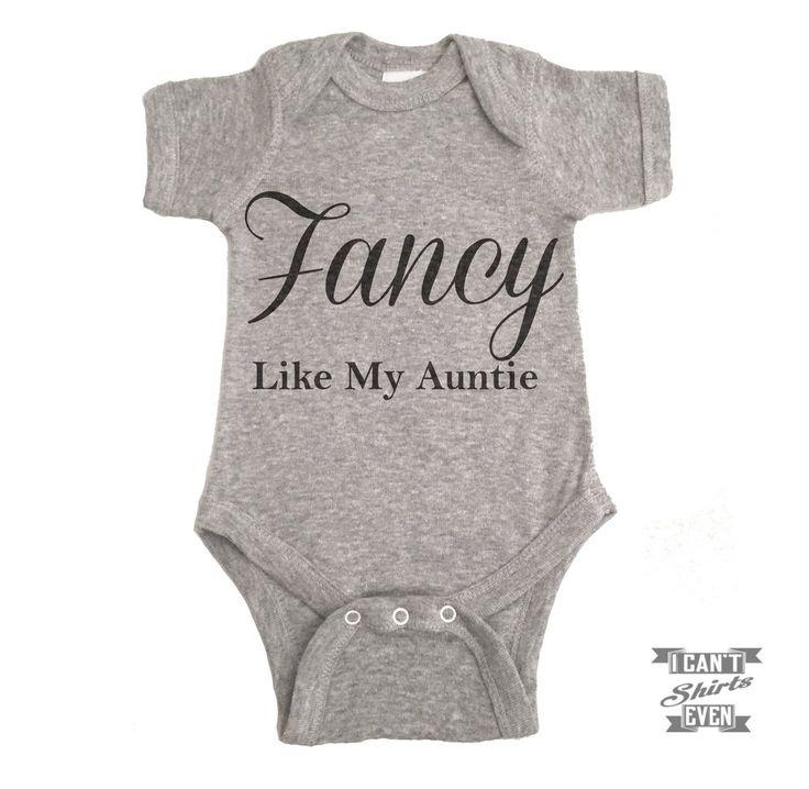 """""""Fancy Like My Auntie"""" Onesie. White onesie is 100% cotton. Heather grey Onesie…"""