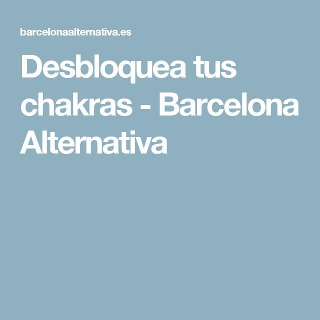 Desbloquea tus chakras - Barcelona Alternativa