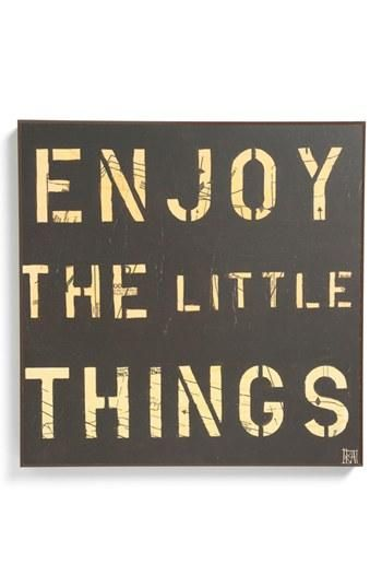 Enjoy the little things.