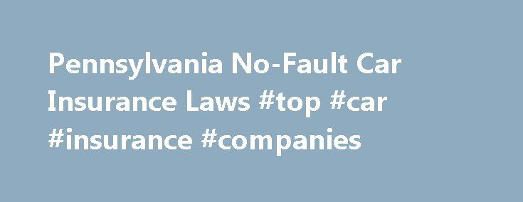 """Pennsylvania No-Fault Car Insurance Laws #top #car #insurance #companies http://insurance.remmont.com/pennsylvania-no-fault-car-insurance-laws-top-car-insurance-companies/  #auto insurance pa # Pennsylvania No-Fault Car Insurance Laws An in-depth look at car insurance laws in Pennsylvania, including the state's """"choice no-fault"""" system and insurance coverage requirements. This article offers a quick introduction to car insurance laws and regulations in Pennsylvania.We'll look at…"""