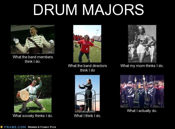 "marching band memes | Kind of sick of this meme but this is awesome. ""What society thinks ..."