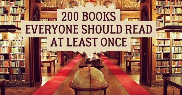 200 Superb Books Everyone Should Read At Least Once