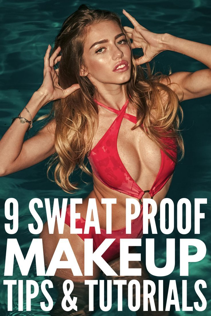 How to Sweat Proof Your Makeup 9 Tips and Tutorials