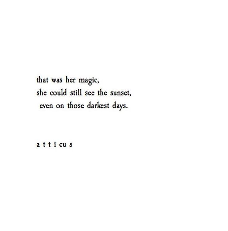 That was her magic. [atticus]