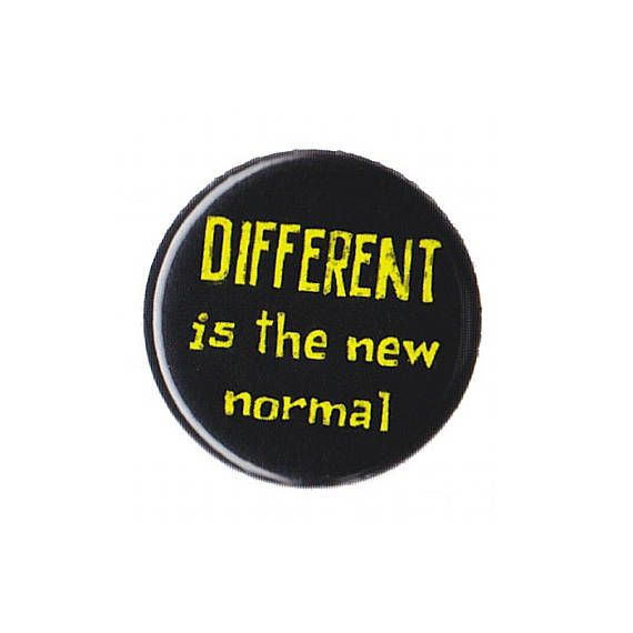 Different Is The New Normal Button Badge Pinback 1