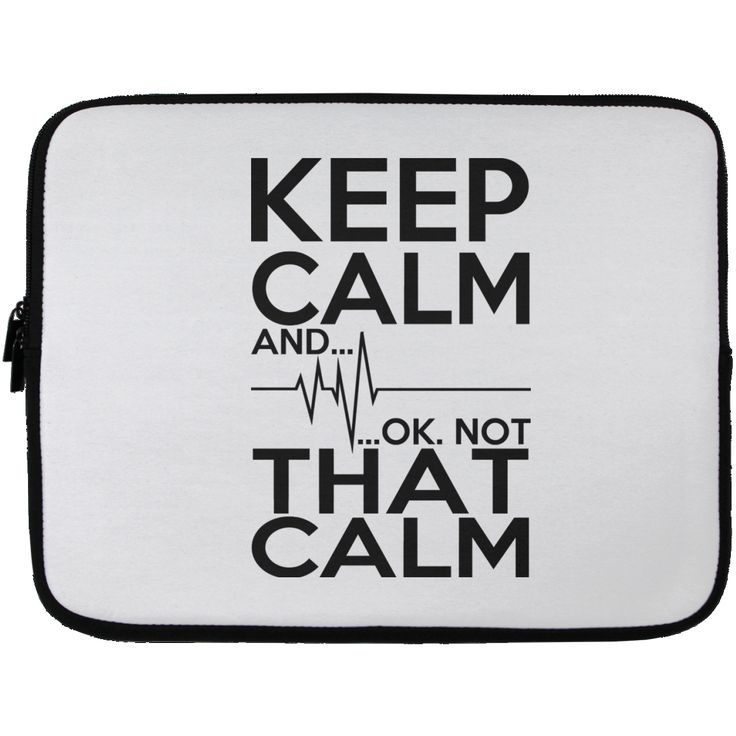 Keep Calm And Ok Not That Calm Laptop Cases