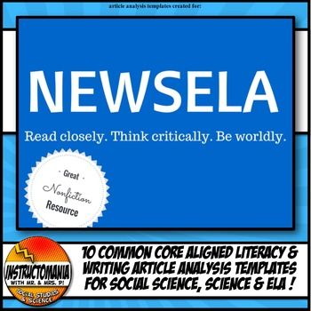NEWSELA is a great, free online resource because it allows a student to choose his/her own lexile level to read level appropriate articles. This activity has 10 templates (Newsela worksheets or Newsela graphic organizers) to choose from and is aligned with Common Core Literacy and Writing standards for ELA, history and science (NGSS).Most of the printable templates have 2 options, with or without stem sentences for varying levels in your classroom!