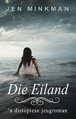 Die Eiland: 'n distopiese jeugroman (Eilandserie Book 1) (Afrikaans Edition) by Jen Minkman http://www.amazon.com/dp/B01185VUKY/ref=cm_sw_r_pi_dp_NxLLwb08JB5YK
