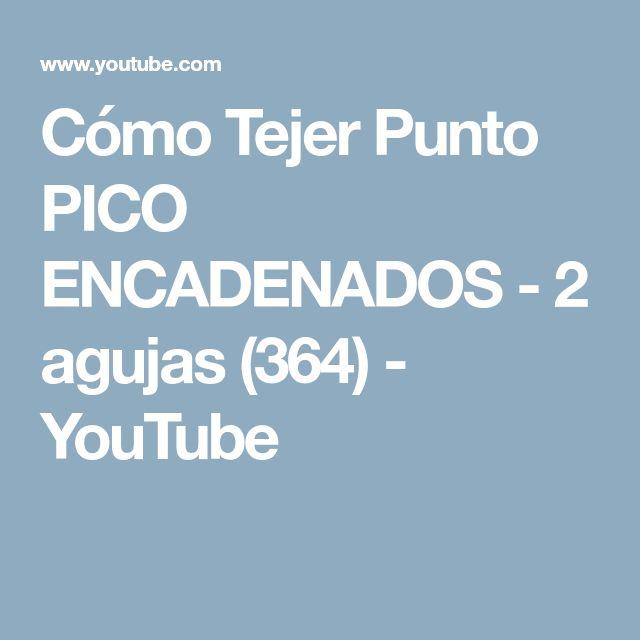 Cómo Tejer Punto PICO ENCADENADOS - 2 agujas (364) - YouTube