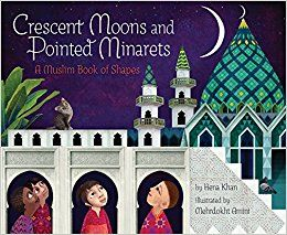 Crescent Moons and Pointed Minarets: A Muslim Book of Shapes: Amazon.co.uk: Hena Khan, Mehrdokht Amini: 9781452155418: Books