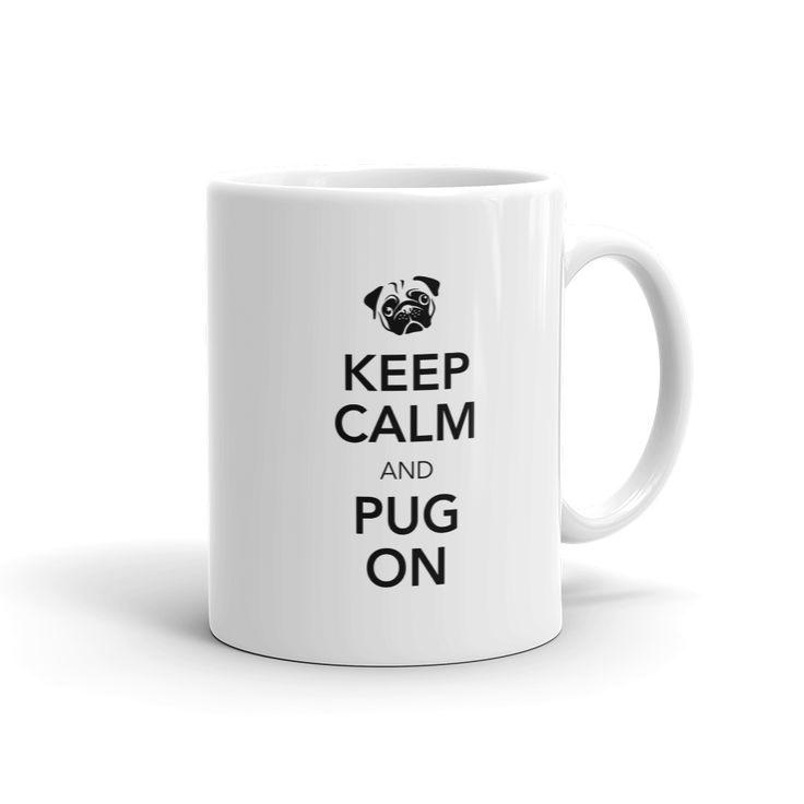 Keep Calm and Pug On Mug