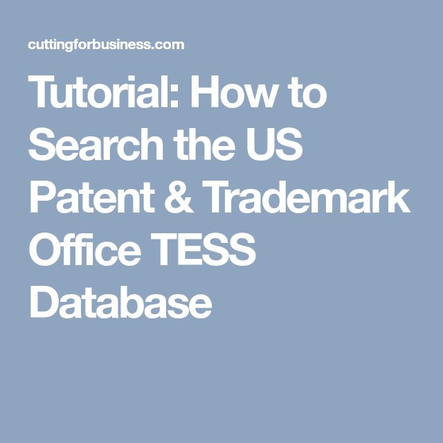 Tutorial: How to Search the US Patent & Trademark Office TESS Database