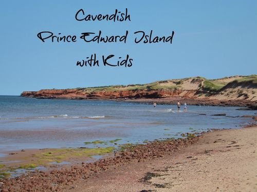 Cavendish, Prince Edward Island with Kids