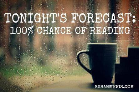 Tonight's forecast: 100% chance of reading