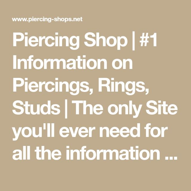 Piercing Shop | #1 Information on Piercings, Rings, Studs | The only Site you'll ever need for all the information on Piercings. Everything on Celebrity Piercing, Piercing Shops, Microdermal Piercing!!!