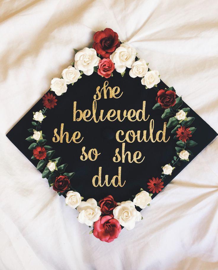 """Ella creyó que podía, entonces lo hizo""  graduation cap 2017: she believed she could so she did. Grad caps 2017"