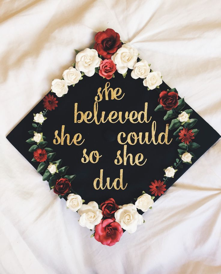 """Ella creyó que podía, entonces lo hizo""  graduation cap 2017: she believed she could so she did. Grad caps 2017"