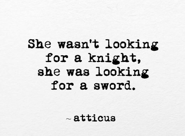 she wasn't looking for a knight she was looking for a sword
