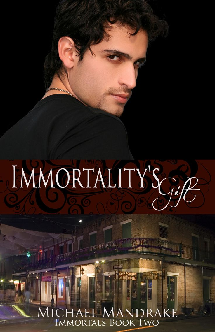 Immortality's Gift Book Two Immortals Series by Michael Mandrake