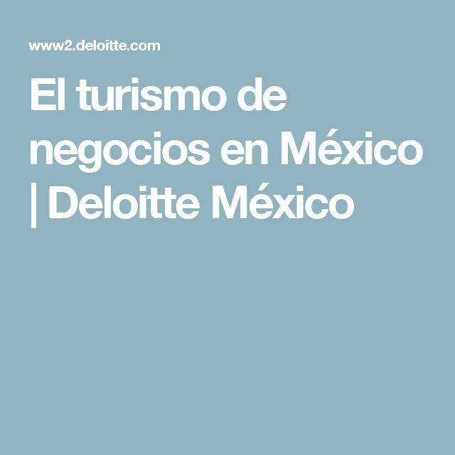 El turismo de negocios en México   Deloitte México