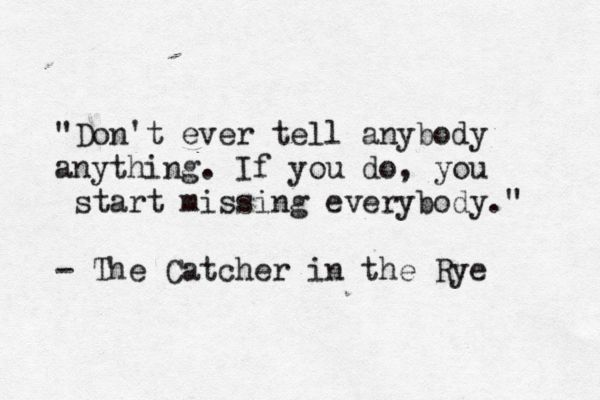 J.D. Salinger: Catcher In The Rye Tattoo, Great Literature Quotes, The Catcher In The Rye Quotes, Quotes Inspiration, Jd Salinger, Quotes Sayings, Favorite Book, J.D. Salinger Quotes, Book Quotes