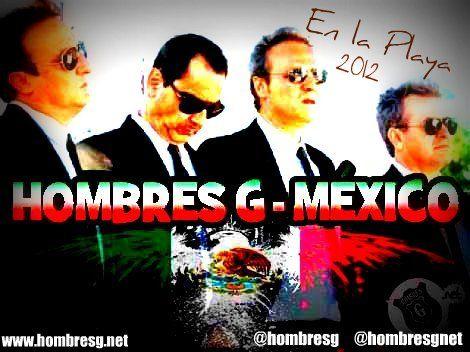 Próximos conciertos Hombres G en México   6 de Noviembre Auditorio Nacional.  7 de Noviembre Arena Monterrey