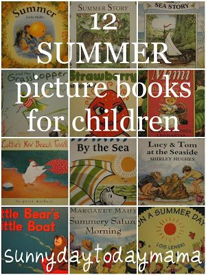12 summer picture books for children http://sunnydaytodaymama.blogspot.co.uk/2013/07/12-summer-picture-books-for-children.html