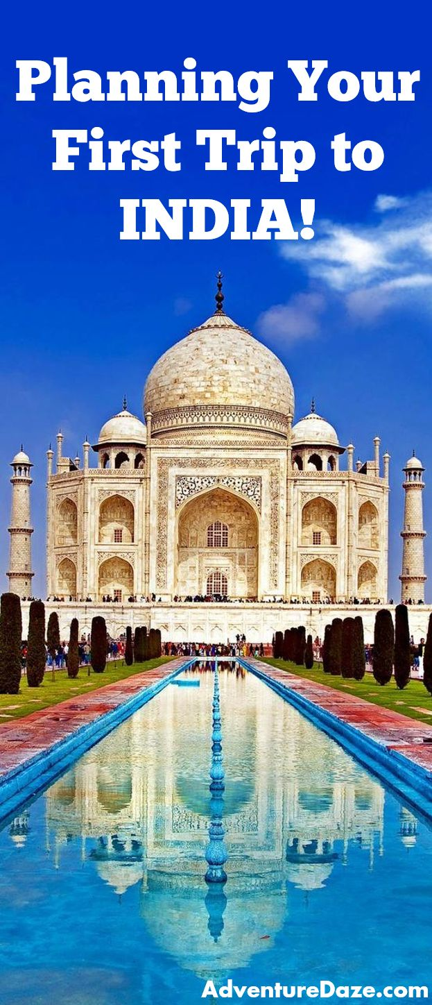 How to plan the absolute perfect first-time trip to India! Info on cities, food, trains, airports and more!