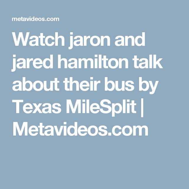 Watch jaron and jared hamilton talk about their bus by Texas MileSplit | Metavideos.com