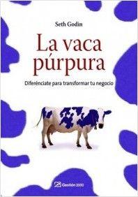 Seth Godin - La vaca púrpura