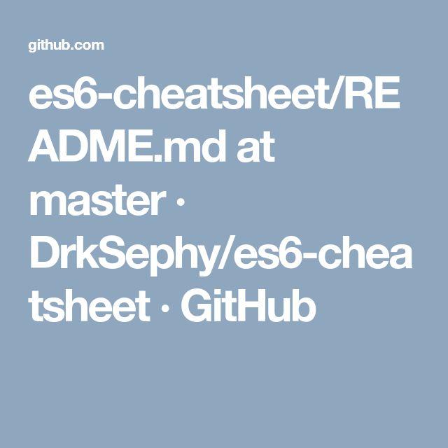 es6-cheatsheet/README.md at master · DrkSephy/es6-cheatsheet · GitHub