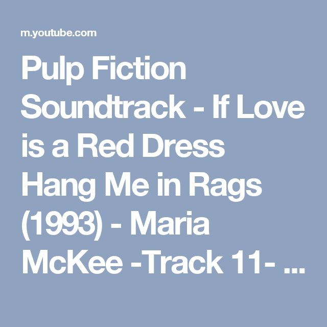 Pulp Fiction Soundtrack - If Love is a Red Dress Hang Me in Rags (1993) - Maria McKee -Track 11- HD - YouTube