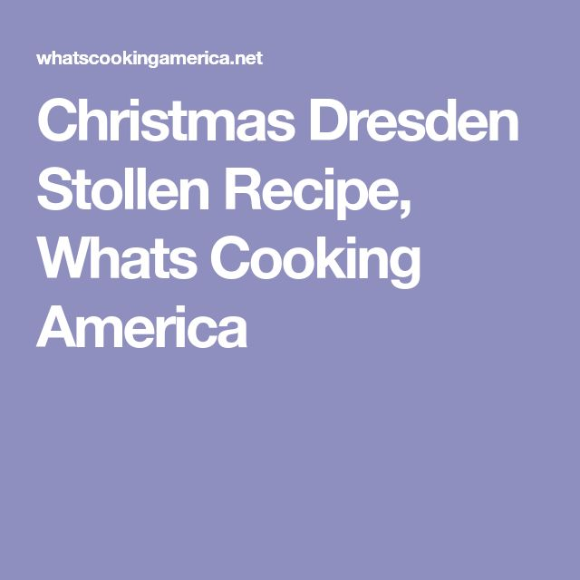 Christmas Dresden Stollen Recipe, Whats Cooking America