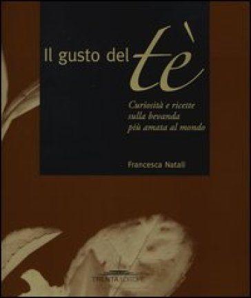 """CravatteaiFornelli.net: """"Adorate il thè e volete sapere tutto su questa bevanda? Allora non vi dovete perdere l'ultimo libro di Francesca Natali, la massima esperta ..."""" #ilgustodelte"""