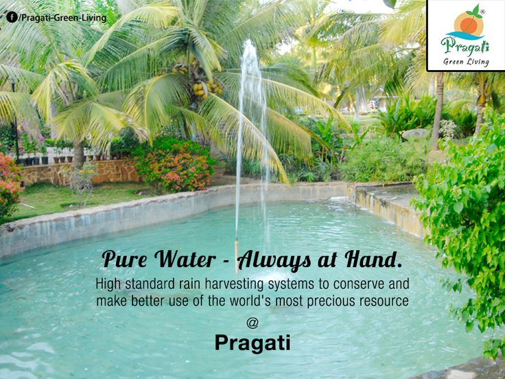 Pure Water - Always at Hand. High standard rain harvesting systems to conserve and make better use of the world's most precious resource at Pragati