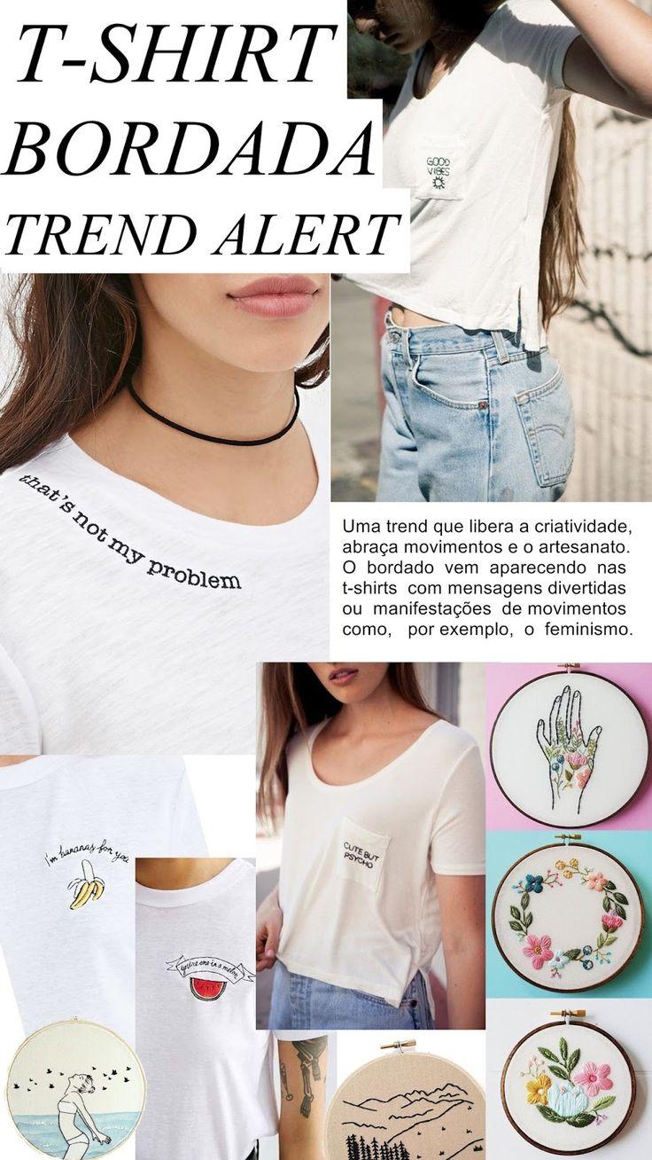 Trend: Bordado na T-shirt, Upcycling e Feminismo Aquela camiseta básica nunca foi tão legal! Já pensou em colocar um bordado divertido na tua t-shirt? Uma frase que represente um movimento, como o feminismo? São inúmeras as possibilidades, mas com certeza amamos essa tendência! (embroidery)
