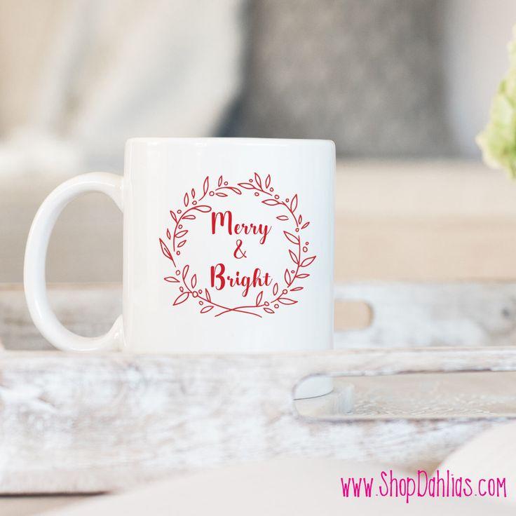 Merry & Bright Mug by ShopDahlias on Etsy https://www.etsy.com/listing/567625911/merry-bright-mug