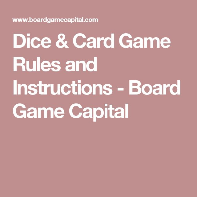 Dice & Card Game Rules and Instructions - Board Game Capital