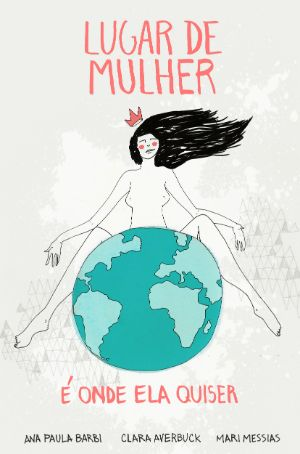 O mundo precisa de ciência e a ciência precisa de mulheres – Lugar de Mulher