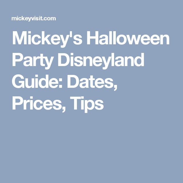 Mickey's Halloween Party Disneyland Guide: Dates, Prices, Tips