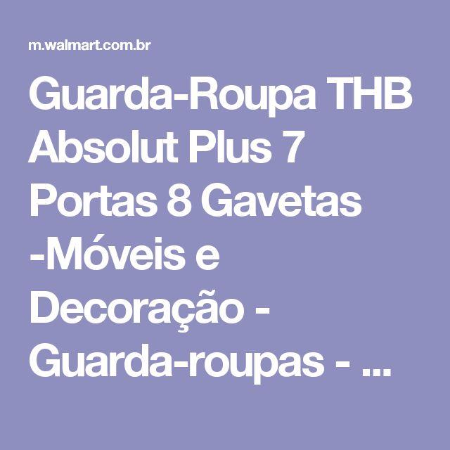 Guarda-Roupa THB Absolut Plus 7 Portas 8 Gavetas -Móveis e Decoração - Guarda-roupas - Walmart.com
